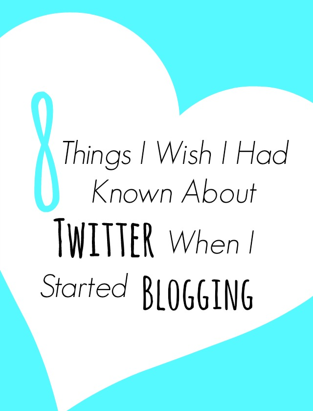 8 Things I Wish I Had Known About Twitter When I Started Blogging