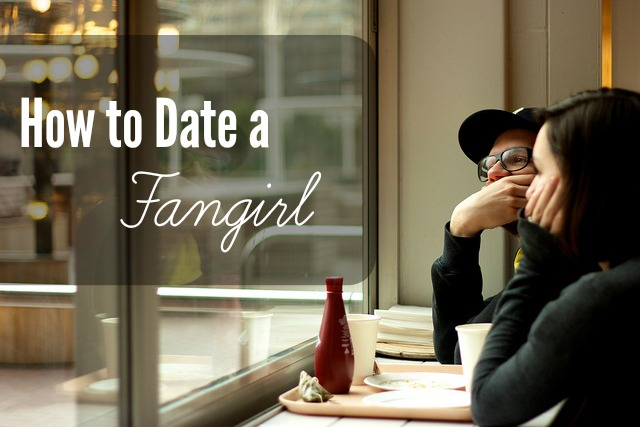 How to Date a Fangirl